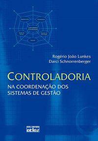 CONTROLADORIA: NA COORDENAÇÃO DOS SISTEMAS DE GESTÃO - LUNKES, ROGERIO JOÃO