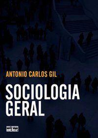 SOCIOLOGIA GERAL - GIL, ANTONIO CARLOS