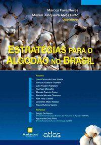 ESTRATÉGIAS PARA O ALGODÃO NO BRASIL - NEVES, MARCOS FAVA