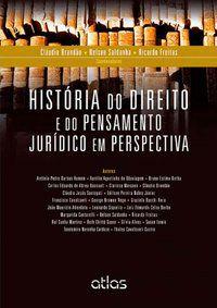 HISTÓRIA DO DIREITO E DO PENSAMENTO JURÍDICO EM PERSPECTIVA - FREITAS, RICARDO DE BRITO ALBUQUERQUE PONTES