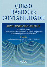 CURSO BÁSICO DE CONTABILIDADE: GESTÃO EMPRESARIAL, EXERCÍCIOS E QUESTÕES COM RESPOSTAS - CREPALDI, SILVIO APARECIDO