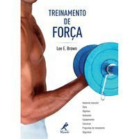 TREINAMENTO DE FORÇA - BROWN, LEE E.