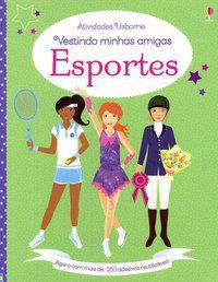 VESTINDO MINHAS AMIGAS : ESPORTES - USBORNE PUBLISHING