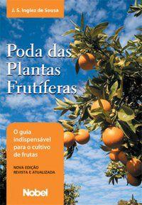 PODA DAS PLANTAS FRUTÍFERAS - SOUSA, SERGIO INGLEZ DE