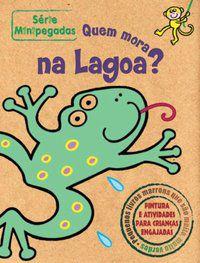 QUEM MORA NA LAGOA? : MINIPEGADAS - ZASTRAS EDITORA