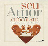 SEU AMOR É MELHOR QUE CHOCOLATE -