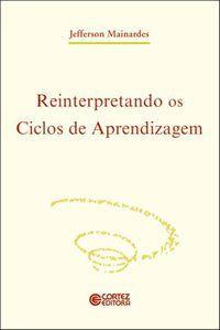 REINTERPRETANDO OS CICLOS DE APRENDIZAGEM - MAINARDES, JEFFERSON