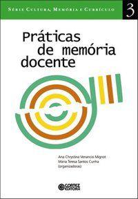 PRÁTICAS DE MEMÓRIA DOCENTE - MIGNOT, ANA CHRYSTINA VENANCIO