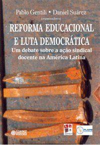 REFORMA EDUCACIONAL E LUTA DEMOCRÁTICA - SUÁREZ, DANIEL