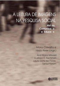 A LEITURA DE IMAGENS NA PESQUISA SOCIAL - CIAVATTA, MARIA