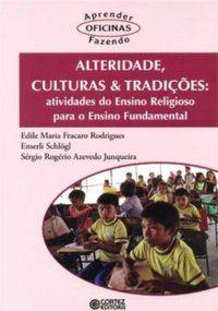 ALTERIDADE, CULTURAS & TRADIÇÕES - RODRIGUES, EDILE MARIA FRACARO