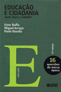 EDUCAÇÃO E CIDADANIA - BUFFA, ESTER