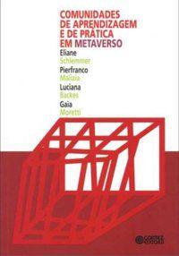 COMUNIDADES DE APRENDIZAGEM E DE PRÁTICA EM METAVERSO - SCHLEMMER, ELIANE