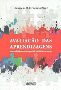 AVALIAÇÃO DAS APRENDIZAGENS - FERNANDES, CLAUDIA DE OLIVEIRA