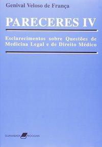 PARECERES IV - ESCLARECIMENTOS SOBRE QUESTÕES DE MEDICINA LEGAL E DE DIREITO MÉDICO - FRANÇA