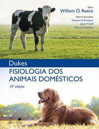 DUKES - FISIOLOGIA DOS ANIMAIS DOMÉSTICOS - REECE/ DUKES
