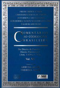 COMENTÁRIOS AO CÓDIGO CIVIL BRASILEIRO - ARTS. 1639 A 1783 - VOL. XV - COLEÇÃO - DIDIER, FREDIE