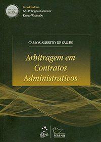 COLEÇÃO ADRS - ARBITRAGEM EM CONTRATOS ADMINISTRATIVOS - SALLES, CARLOS ALBERTO DE