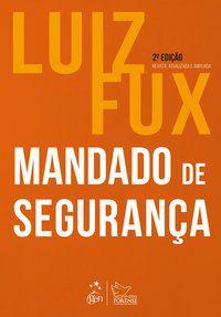 MANDADO DE SEGURANÇA - FUX, LUIZ