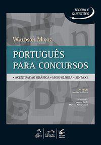 SÉRIE TEORIA E QUESTÕES - PORTUGUÊS PARA CONCURSOS - MUNIZ, WALDSON