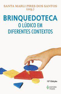 BRINQUEDOTECA: O LÚDICO EM DIFERENTES CONTEXTOS - KISHIMOTO, TIZUKO MORCHIDA