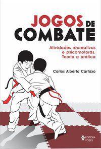 JOGOS DE COMBATE - CARTAXO, CARLOS ALBERTO