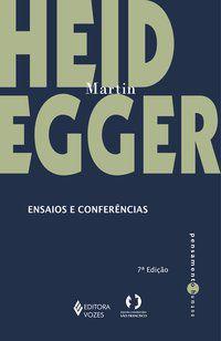 ENSAIOS E CONFERÊNCIAS - HEIDEGGER, MARTIN