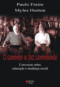 CAMINHO SE FAZ CAMINHANDO - FREIRE, PAULO