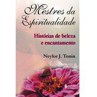 MESTRES DA ESPIRITUALIDADE - TONIN, FREI NEYLOR J.