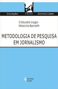 METODOLOGIA DE PESQUISA EM JORNALISMO - ROMANCINI, RICHARD
