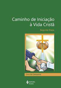 CAMINHO DE INICIAÇÃO À VIDA CRISTÃ 2A. ETAPA CATEQUISTA - DIOCESE DE CAXIAS DO SUL