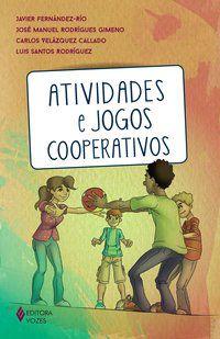 ATIVIDADES E JOGOS COOPERATIVOS - FERNÁNDEZ-RÍO, JAVIER