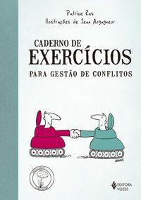 CADERNO DE EXERCÍCIOS PARA GESTÃO DE CONFLITOS - RAS, PATRICE