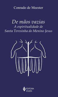 DE MÃOS VAZIAS - DE MEESTER, CONRADO