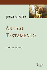 ANTIGO TESTAMENTO 1 - SKA, JEAN-LOUIS