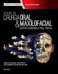ATLAS DE CIRURGIA ORAL E MAXILOFACIAL - DEEPAK KADEMANI