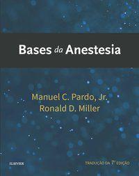 BASES DA ANESTESIA - RONALD D. MILLER