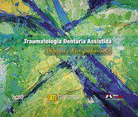 TRAUMATOLOGIA DENTÁRIA ASSISTIDA - LAGE-MARQUES, JOSE LUIZ