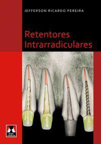 RETENTORES INTRARRADICULARES - PEREIRA, JEFFERSON RICARDO