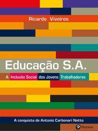 EDUCAÇÃO S.A. - VIVEIROS, RICARDO