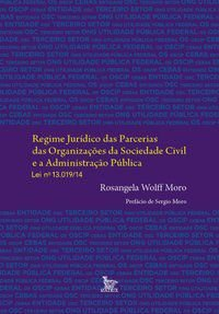 REGIME JURÍDICO DAS PARCERIAS DAS ORGANIZAÇÕES DA SOCIEDADE CIVIL E A ADMINISTRAÇÃO PÚBLICA. LEI N.  - LOPES, REGINA