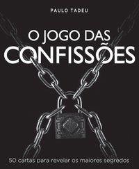 O JOGO DAS CONFISSÕES - TADEU, PAULO