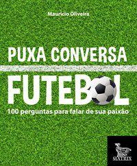 PUXA CONVERSA FUTEBOL - OLIVEIRA, MAURÍCIO