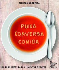 PUXA CONVERSA COMIDA - NOGUEIRA, MARCOS