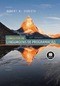 CONCEITOS DE LINGUAGENS DE PROGRAMAÇÃO - SEBESTA, ROBERT W.