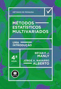 MÉTODOS ESTATÍSTICOS MULTIVARIADOS - MANLY, BRYAN F. J.