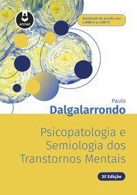 PSICOPATOLOGIA E SEMIOLOGIA DOS TRANSTORNOS MENTAIS - DALGALARRONDO, PAULO