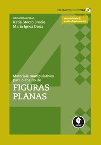 MATERIAIS MANIPULATIVOS PARA O ENSINO DE FIGURAS PLANAS - VOL. 4 - VIDIGAL, SONIA MARIA PEREIRA