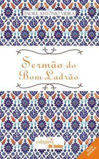 SERMÃO DO BOM LADRÃO - VIEIRA, PADRE ANTÔNIO