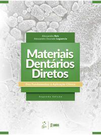 MATERIAIS DENTÁRIOS DIRETOS - DOS FUNDAMENTOS À APLICAÇÃO CLÍNICA - REIS, ALESSANDRA